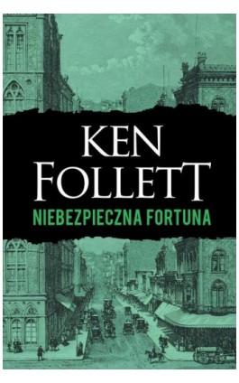 Niebezpieczna fortuna - Ken Follett - Ebook - 978-83-8125-189-1