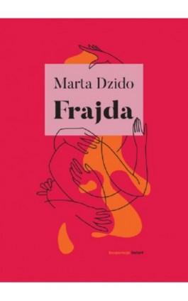 Frajda - Marta Dzido - Ebook - 978-83-65739-34-6