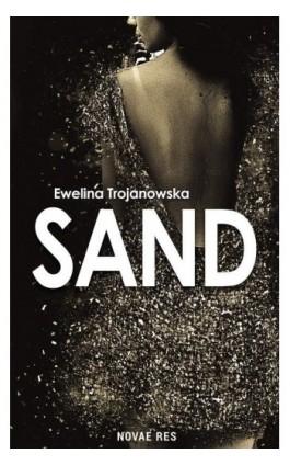 Sand - Ewelina Trojanowska - Ebook - 978-83-8083-832-1