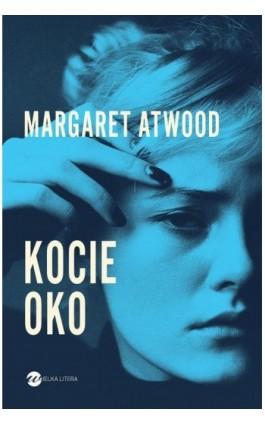 Kocie oko - Margaret Atwood - Ebook - 978-83-8032-228-8