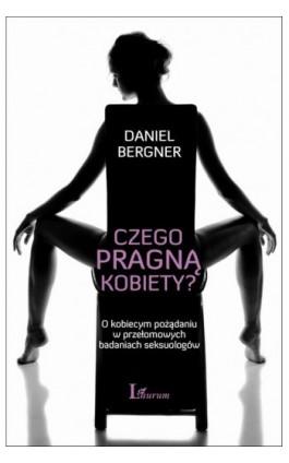 Czego pragną kobiety? - Daniel Bergner - Ebook - 978-83-7746-781-7