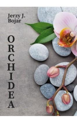 Orchidea - Jerzy J. Bojar - Ebook - 978-83-8119-118-0