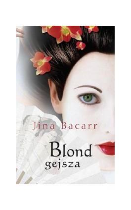 Blond gejsza - Jina Bacarr - Ebook - 978-83-238-9962-4