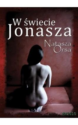W świecie Jonasza - Natasza Orsa - Ebook - 978-83-7949-004-2