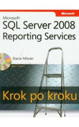 Microsoft SQL Server 2008 Reporting Services Krok po kroku - Misner Stacia - Ebook - 978-83-7541-249-9