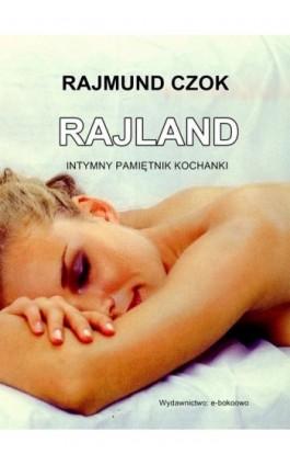 Rajland - Rajmund Czok - Ebook - 978-83-7859-390-4