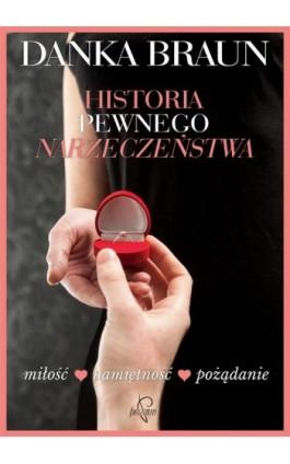 Historia pewnego narzeczeństwa - Danka Braun - Ebook - 978-83-63742-15-7