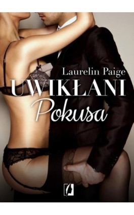 Uwikłani Tom 1 Pokusa - Laurelin Paige - Audiobook - 978-83-65506-94-8