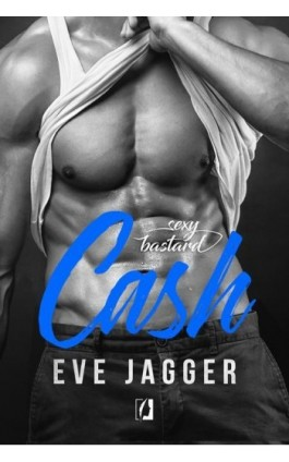 Sexy Bastard. Cash - Eve Jagger - Ebook - 978-83-65740-81-6
