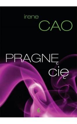 Pragnę Cię - Irene Cao - Ebook - 978-83-7999-282-9
