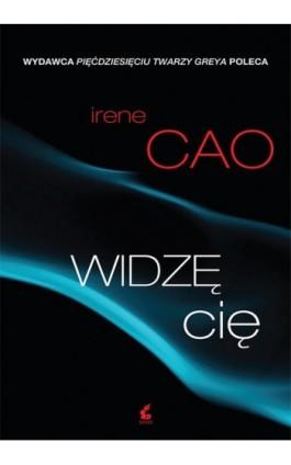 Widzę Cię - Irene Cao - Ebook - 978-83-7999-239-3