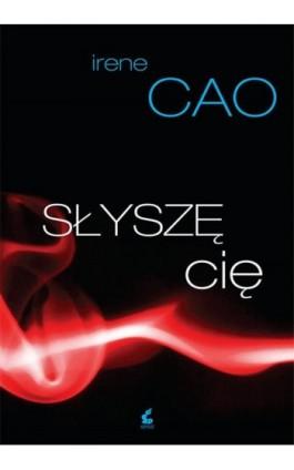 Słyszę Cię - Irene Cao - Ebook - 978-83-7999-257-7