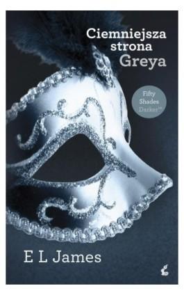 Ciemniejsza strona Greya - E L James - Ebook - 978-83-7508-639-3