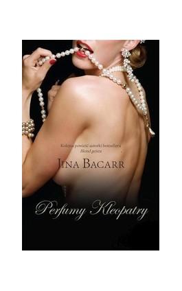 Perfumy Kleopatry - Jina Bacarr - Ebook - 978-83-238-9963-1