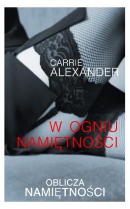 W ogniu namiętności - Carrie Alexander - Ebook - 978-83-238-9333-2
