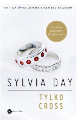 Tylko Cross - Sylvia Day - Ebook - 978-83-8032-063-5
