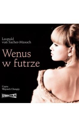 Wenus w futrze - Leopold Von Sacher-Masoch - Audiobook - 978-83-7927-658-5