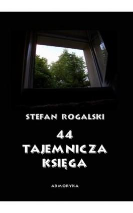 44 – Tajemnicza księga. Złoty róg - Stefan Rogalski - Ebook - 978-83-8064-548-6