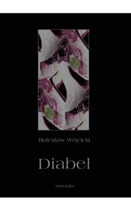 Diabeł. Szkic monografii okultystycznej - Bolesław Wójcicki - Ebook - 978-83-8064-550-9