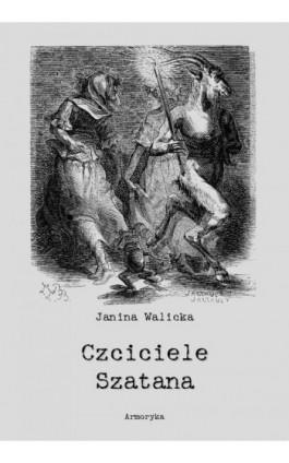 Czciciele Szatana - Janina Walicka - Ebook - 978-83-8064-549-3