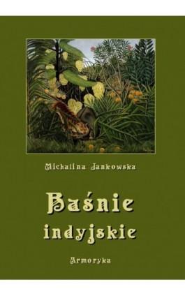 Baśnie indyjskie oraz z innych krain egzotycznych - Michalina Jankowska - Ebook - 978-83-8064-565-3