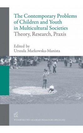 The contemporary problems of children and youth in multicultural societies – theory, research, praxis - Praca zbiorowa - Ebook - 978-83-64953-94-1