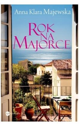 Rok na Majorce - Anna Klara Majewska - Ebook - 978-83-64142-07-9