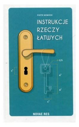 Instrukcje rzeczy łatwych - Piotr Nowicki - Ebook - 978-83-8083-857-4