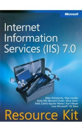 Microsoft Internet Information Services (IIS) 7.0 Resource Kit - Mike Volodarsky, Olga Londer, Brett Hill, Bernard Team - Ebook - 978-83-7541-260-4
