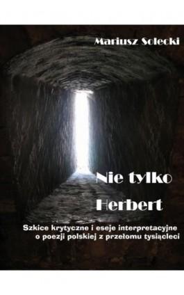 Nie tylko Herbert - Mariusz Solecki - Ebook - 978-83-934664-1-2