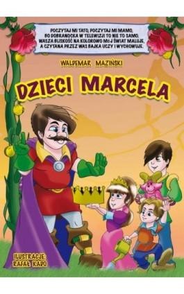 Dzieci Marcela - Waldemar Maziński - Ebook - 978-83-934420-4-1