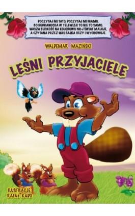 Leśni przyjaciele - Waldemar Maziński - Ebook - 978-83-941387-6-9