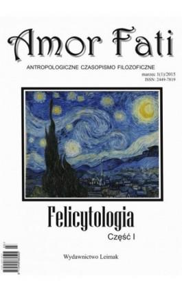 Amor Fati 1(1)/2015 – Felicytologia - Ebook