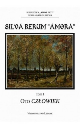 """Silva Rerum """"Amora"""". T. 1: Oto człowiek - Ebook - 978-83-941300-7-7"""