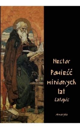 Powieść minionych lat. Latopis - Ławrenty Nestor - Ebook - 978-83-8064-556-1