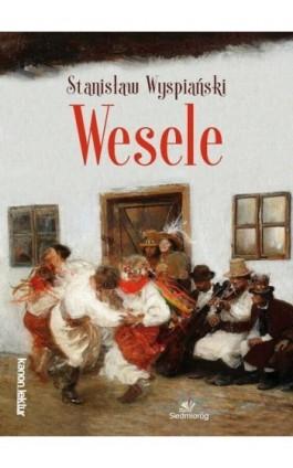 Wesele - Stanisław Wyspiański - Ebook - 978-83-7791-927-9