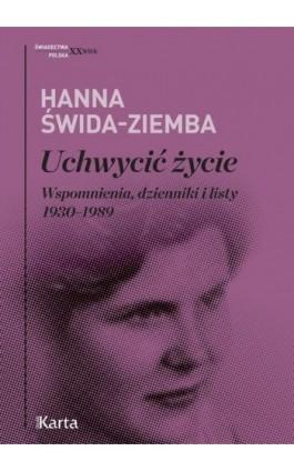 Uchwycić życie - Hanna Świda-Ziemba - Ebook - 978-83-65979-25-4