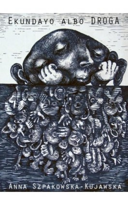 Ekundayo albo Droga - Anna Szpakowska-Kujawska - Ebook - 978-83-950306-0-4