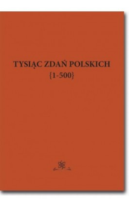 Tysiąc zdań polskich {1-500} - Jan Wawrzyńczyk - Ebook - 978-83-7798-366-9