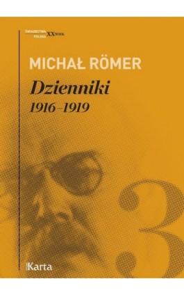 Dzienniki. 1916–1919. Tom 3 - Michał Romer - Ebook - 978-83-65979-14-8