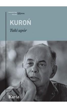 Taki upór - Jacek Kuroń - Ebook - 978-83-64476-29-7