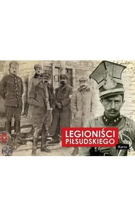 Legioniści Piłsudskiego - Opracowanie zbiorowe - Ebook - 978-83-64476-40-2