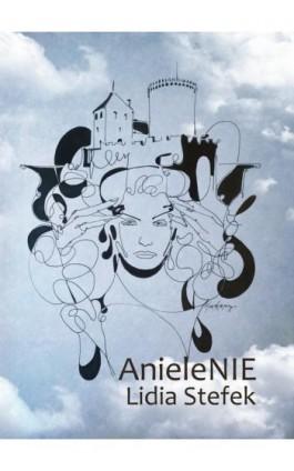 AnieleNIE - Lidia Stefek - Ebook - 978-83-7859-945-6
