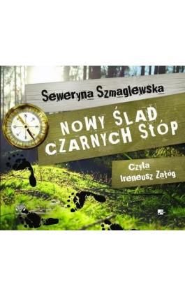 Nowy ślad Czarnych Stóp - Seweryna Szmaglewska - Audiobook - 978-83-9502-387-3