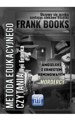 Mordercy. Angielski z Ernestem Hemingwayem - Ernest Hemingway - Ebook - 978-83-65537-09-6