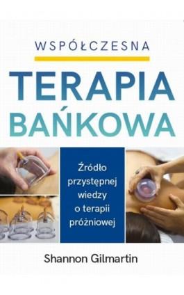 Współczesna Terapia Bańkowa - Shannon Gilmartin - Ebook - 978-83-60170-96-0