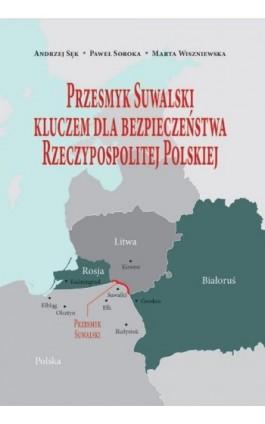 Przesmyk Suwalski kluczem dla bezpieczeństwa Rzeczypospolitej Polskiej - Ebook - 978-83-949219-2-7