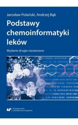 Podstawy chemoinformatyki leków. Wydanie drugie rozszerzone - Andrzej Bąk - Ebook - 978-83-8012-897-2