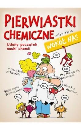 Pierwiastki chemiczne wokół nas - Bárta Milan - Ebook - 978-83-7541-356-4