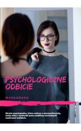 Psychologiczne odbicie - Maskarada - Ebook - 978-83-8119-106-7